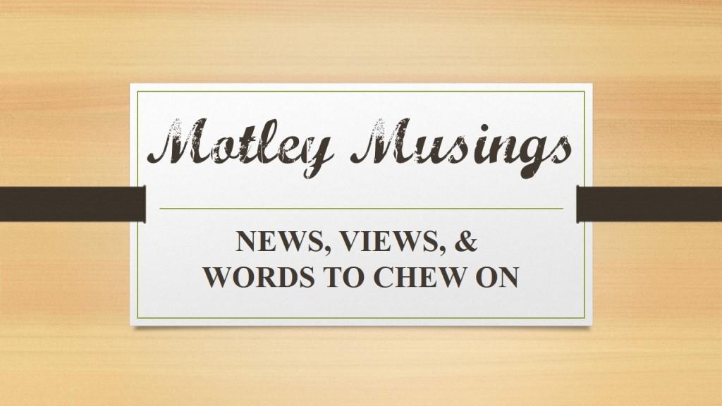Motley Musings